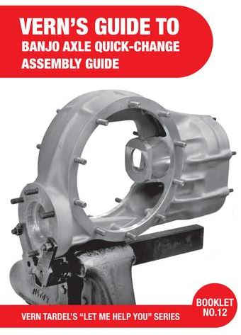 12 - vern's guide to banjo axle quick-change assembly  this new edition  provides a full parts id rundown with technical details and commentary on  every part